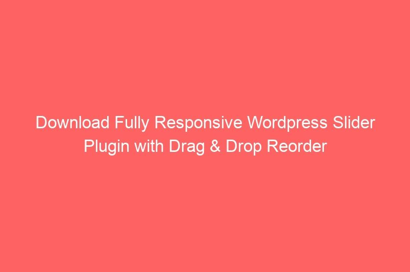 Download Fully Responsive Wordpress Slider Plugin with Drag & Drop Reorder - Photoshop Tutorials Lorelei Web Design