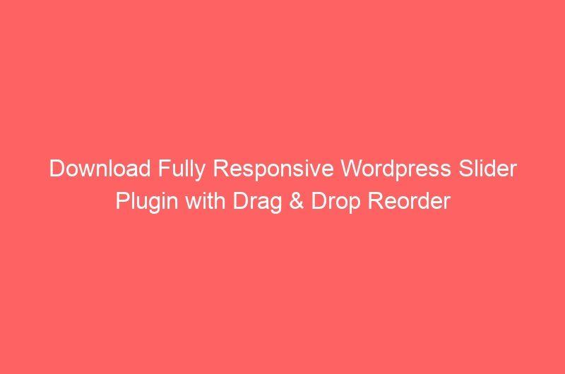 Download Fully Responsive Wordpress Slider Plugin with Drag & Drop Reorder - Photoshop Resources Lorelei Web Design